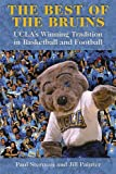 THE BEST OF THE BRUINS: Ucla's Winning Tradition in Basketball and Football
