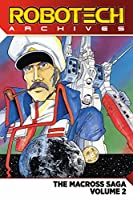 Robotech Archives: Macross Saga Volume 2 (The Macross Saga)