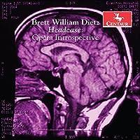 Brett William Dietz: Headcase