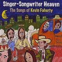 Singer-Songwriter Heaven-the Songs of Kevin Fahert
