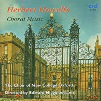 Howells Choral and Organ Music Vol. 2 by The Choir of New College Oxford (2004-10-01)