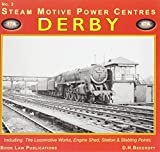 Derby: No. 3: Including the Locomotive Works, Engine Shed, Station and Stabling Points (Steam Motive Power Centres)