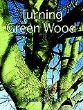 Turning Green Wood 画像