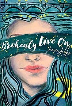 Brokenly Live On by [Sobka, Lauren]