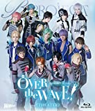 B-PROJECT on STAGE『OVER the WAVE...[Blu-ray/ブルーレイ]