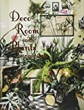 Deco Room with Plants here and thereー植物とくらす。部屋に、街に、グリーン・インテリア&スタイリング