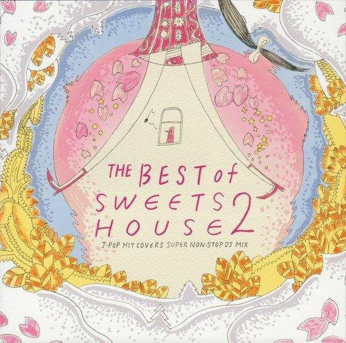 [画像:THE BEST of SWEETS HOUSE 2 ~for J-POP HIT COVERS SUPER NON-STOP DJ MIX~]