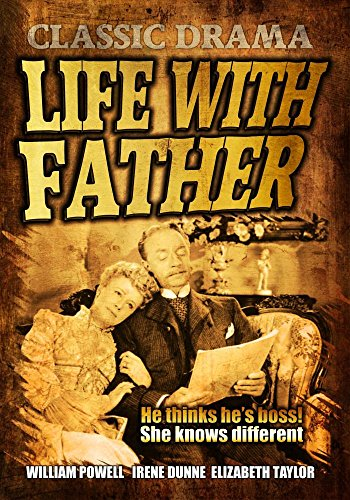 Life With Father: Classic Hollywood Drama