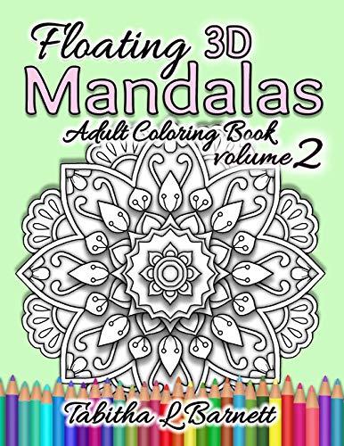 Download Floating Mandalas Volume 2: 60 elegant 3D mandalas to color 1071157078