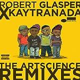 Robert Glasper X Kaytranada: The Artscience Remixes [Explicit]