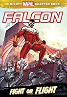 Falcon: Fight or Flight (A Mighty Marvel Chapter Book)