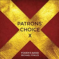 Patrons' Choice Vol.10: Foden's Band