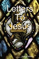 Letters to Jesus