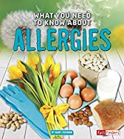 What You Need to Know About Allergies (Focus on Health: What You Need to Know About)