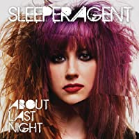 About Last Night by Sleeper Agent