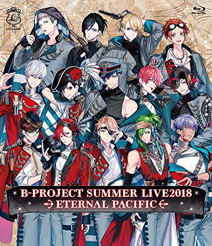 B-PROJECT SUMMER LIVE2018 ~ETERNAL PACIFIC~ 初回生産限定盤Blu-ray