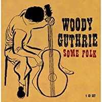 Some Folk (4CD) by Woody Guthrie (2006-09-17)
