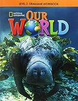 Our World 2: Grammar Workbook