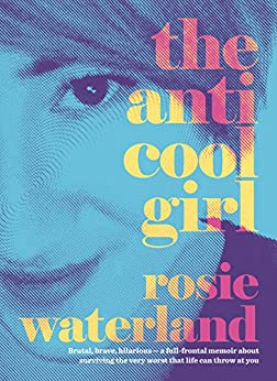 The Anti-Cool Girl by [Waterland, Rosie]