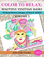 Color to Relax - Beautiful Venetian Masks: 30 Hand-drawn Images, Single Sided
