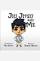 Jiu Jitsu and Me Kindle Edition