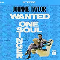 Wanted: One Soul Singer by Johnnie Taylor (2012-10-09)