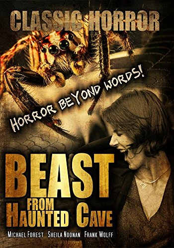 Beast From Haunted Cave: Classic B-Movie Horror