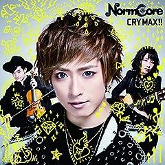 CRY MAX!!♪NormCoreのCDジャケット