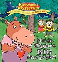 Hilda Hippo's Big Surprise! (Busytown Mysteries)