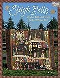 Sleigh Bells: Stitch a Folk-art Quilt Full of Winter Fun