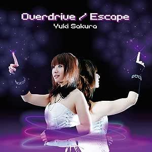 Overdrive/Escape