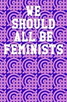 """We Should All Be Feminists: Ukulele Tab Notebook 6""""x9"""" 120 Pages"""