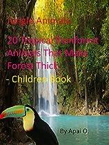 Jungle Animals:  20 Tropical Rainforest Animals That Make Thick Forest – Children Book (English Edition)
