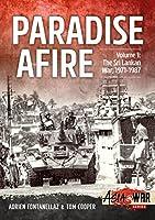Paradise Afire: The Sri Lankan War, 1971-1987 (Asia@war)