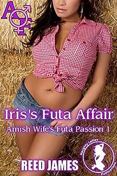 Iris's Futa Affair (Amish Wife's Futa Passion 1) by [James, Reed]