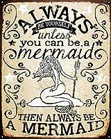 Always Be A Mermaid Tin Sign 30cm x 38cm