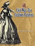 60 Civil War-Era Fashion Patterns (Dover Fashion and Costumes) 画像