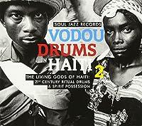 Vodou Drums In Haiti 2 - The Living Gods Of Haiti: 21st Century