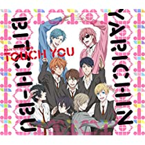 Touch You「ヤリチン☆ビッチ部」主題歌