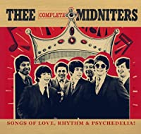 Thee Complete Midniters - Songs Of Love, Rhythm & Psychedilia