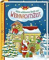 Mein schoenstes Buch zur Weihnachtszeit: Fuer die ganze Familie