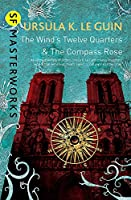 The Wind's Twelve Quarters and The Compass Rose (S.F. Masterworks)