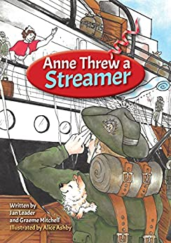 Anne Threw a Streamer: WW1 (From the diaries of Anne Donnell) by [Leader, Jan, Mitchell, Graeme]