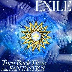 Turn Back Time feat. FANTASTICS♪EXILEのCDジャケット