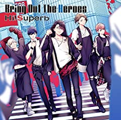 Bring Out The Heroes♪Hi!SuperbのCDジャケット