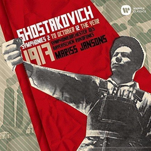 ショスタコーヴィチ:交響曲第2番「10月革命に捧ぐ」&12番「1917年」