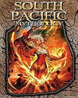 South Pacific Mythology (The World of Mythology)