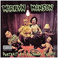 Portrait Of An American Family by Marilyn Manson (1994-07-19)