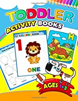 Toddler Activity Books Ages 1-3: Activity Book for Boy, Girls, Kids, Children First Workbook for Your Kids