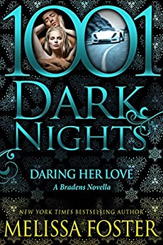 Daring Her Love: A Bradens Novella (Love in Bloom: The Bradens Book 10) by [Foster, Melissa]